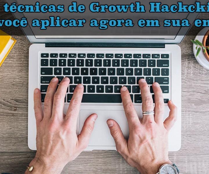 10 Técnicas de Growth Hacking para aplicar agora em sua empresa