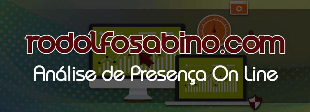 Análise de Presença On-Line - RodolfoSabino.Com
