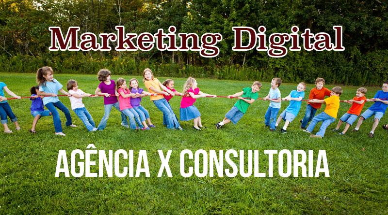 Marketing Digital: Consultoria x Agência - Qual o Ideal Para Sua Empresa