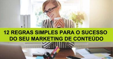12 Regras Simples Para o Sucesso Do Seu Marketing de Conteúdo