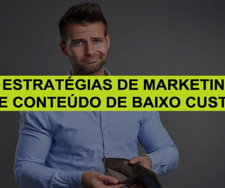 5 Estratégias de Marketing de Conteúdo De Baixo Custo