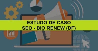 Estudo de Caso - SEO De Performance Bio Renew