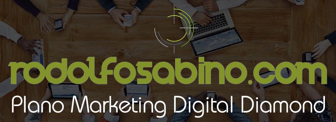 RodolfoSabino.com - Plano Marketing Digital Diamond