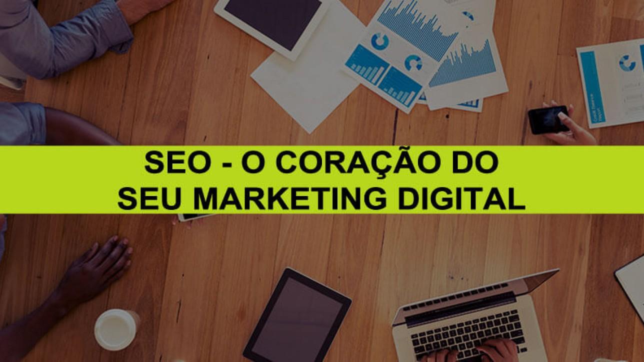 SEO - O Coração da Estratégia de Marketing Digital
