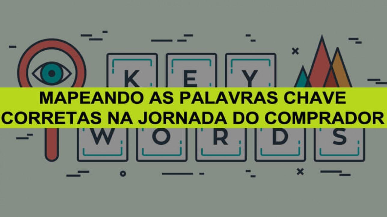 Mapeando as palavras chave corretas na jornada do comprador - RodolfoSabino.com