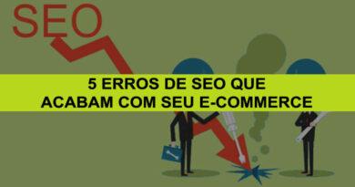 5 Erros De SEO Que Acabam Com Seu E-Commerce