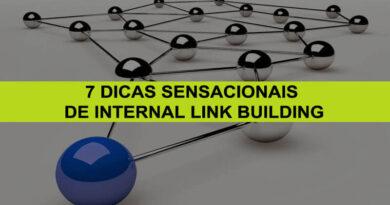 7 Dicas Sensacionais de Internal Link Building