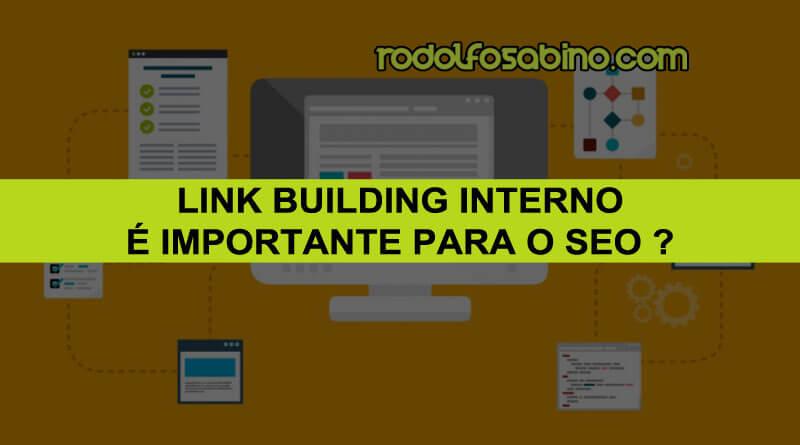 Link Building Interno É Importante Para O SEO - Rodolfo Sabino