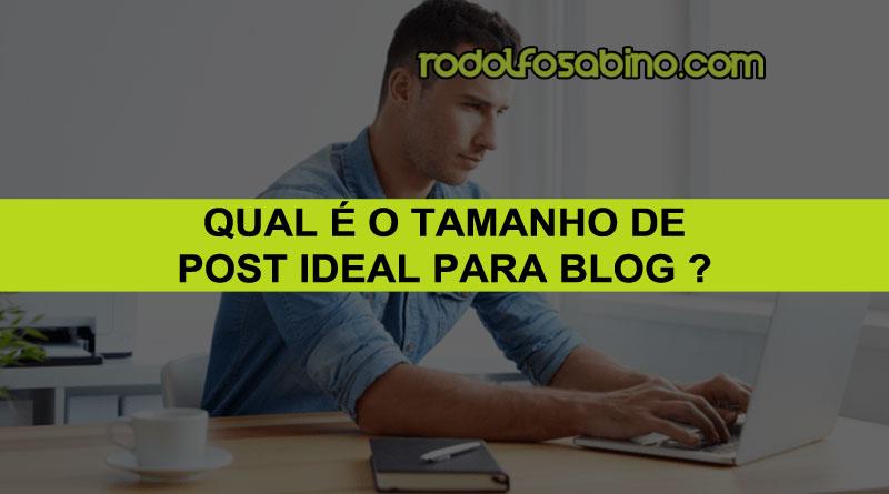 SEO: Qual o Tamanho de Post Ideal Para Blog - Rodolfo Sabino
