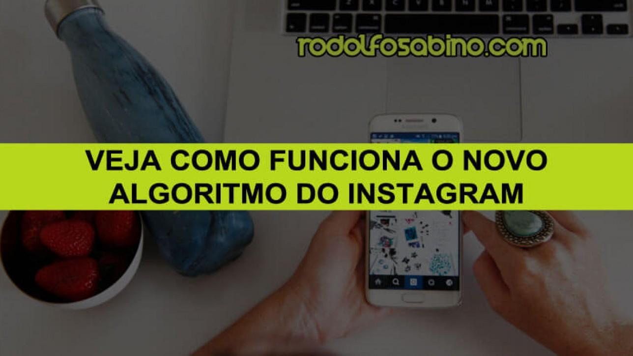 Veja Como Funciona o Novo Algoritmo do Instagram - Rodolfo Sabino