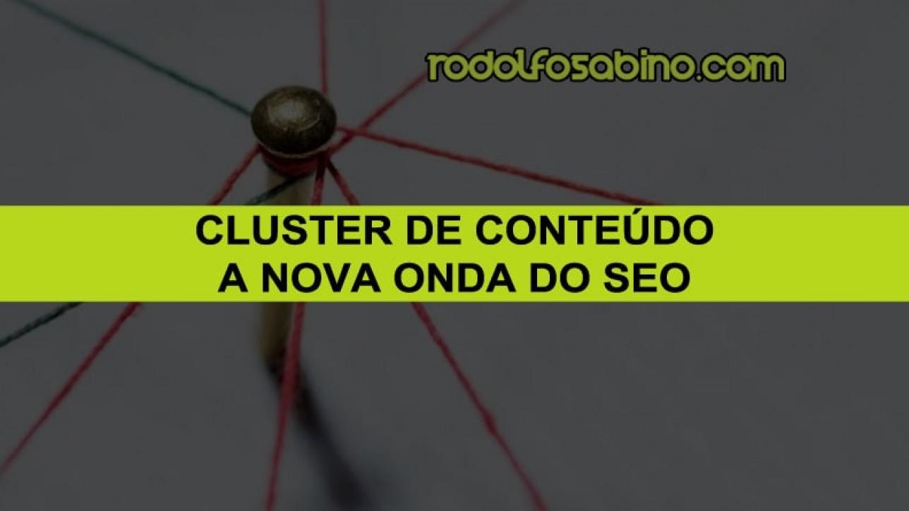 Cluster de Conteúdo - A Nova Onda do SEO