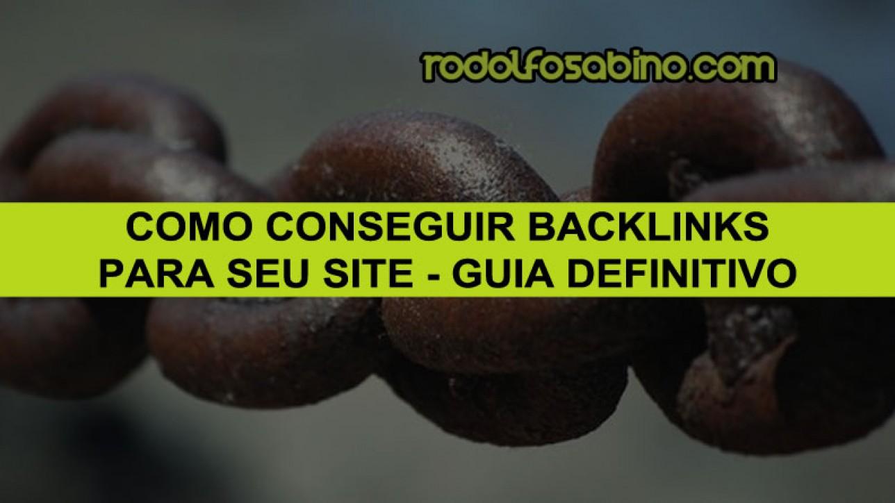 Como Conseguir Backlinks Para Seu Site - Guia Definitivo