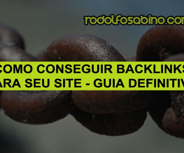 Como Conseguir Backlinks Para Seu Site - Guia Definitivo