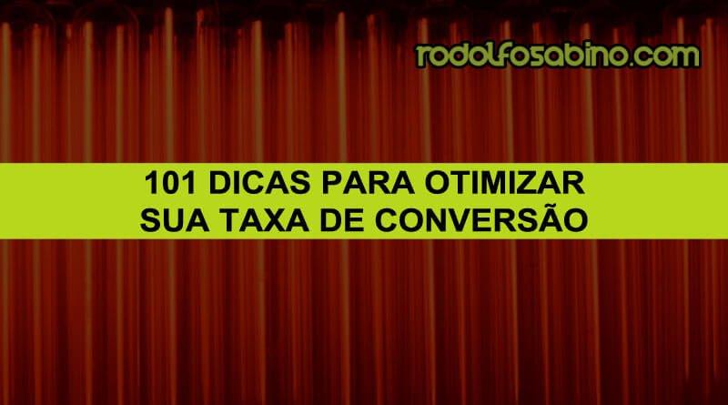 101 Dicas para Otimizar Sua Taxa De Conversão