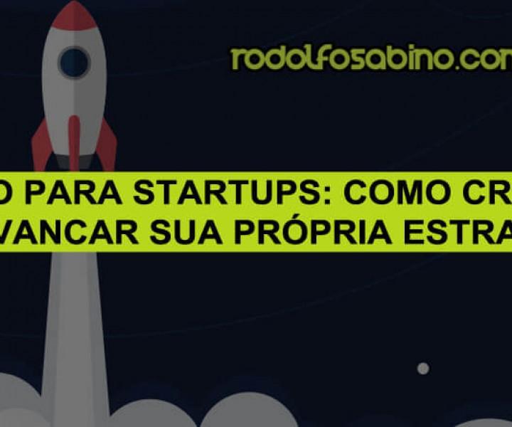 SEO Para Startups: Como Criar e Alavancar Sua Própria Estratégia
