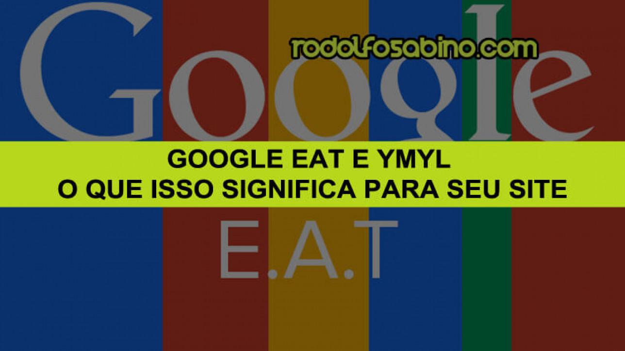Google EAT e YMYL: O Que Isso Significa para Seu Site